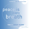 Thích Nhất Hạnh - Peace Is Every Breath: A Practice for Our Busy Lives (Unabridged) artwork