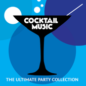 Cocktail Music - The Ultimate Party Collection