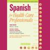 William C. Harvey - Spanish for Health Care Professionals (Unabridged)  artwork
