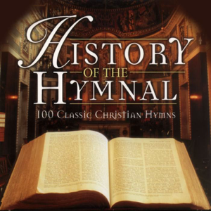 Steven Anderson - History of the Hymnal - 100 Classic Christian Hymns