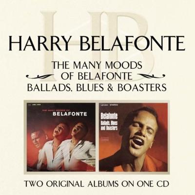 The Many Moods of Belafonte: Ballads, Blues & Boasters - Harry Belafonte