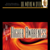 Dr. Wayne W. Dyer - The Keys to Higher Awareness artwork
