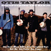 Recapturing The Banjo-Otis Taylor