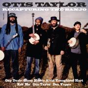 Recapturing the Banjo - Otis Taylor - Otis Taylor