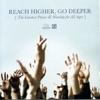 Reach Higher, Go Deeper