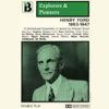 Alastair Scott - Henry Ford, 1863 -1947 (Dramatised): Explorers and Pioneers, Volume Five (Abridged  Nonfiction) artwork