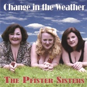 The Pfister Sisters - It's the Girl