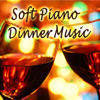 Dinner Party Music: Soft Piano Ambient Background Mood for Your Relaxing Dinner, Restaurant & Successful Social Gatherings - Dinner Music Environments - Soft Piano