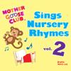 Mother Goose Club Sings Nursery Rhymes, Vol. 2 - Mother Goose Club