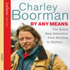 Charley Boorman - By Any Means artwork