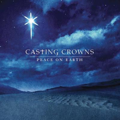 Casting Crowns - Peace on Earth Lyrics