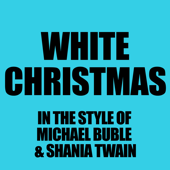 [Download] White Christmas (In The Style Michael Buble + Shania Twain) MP3