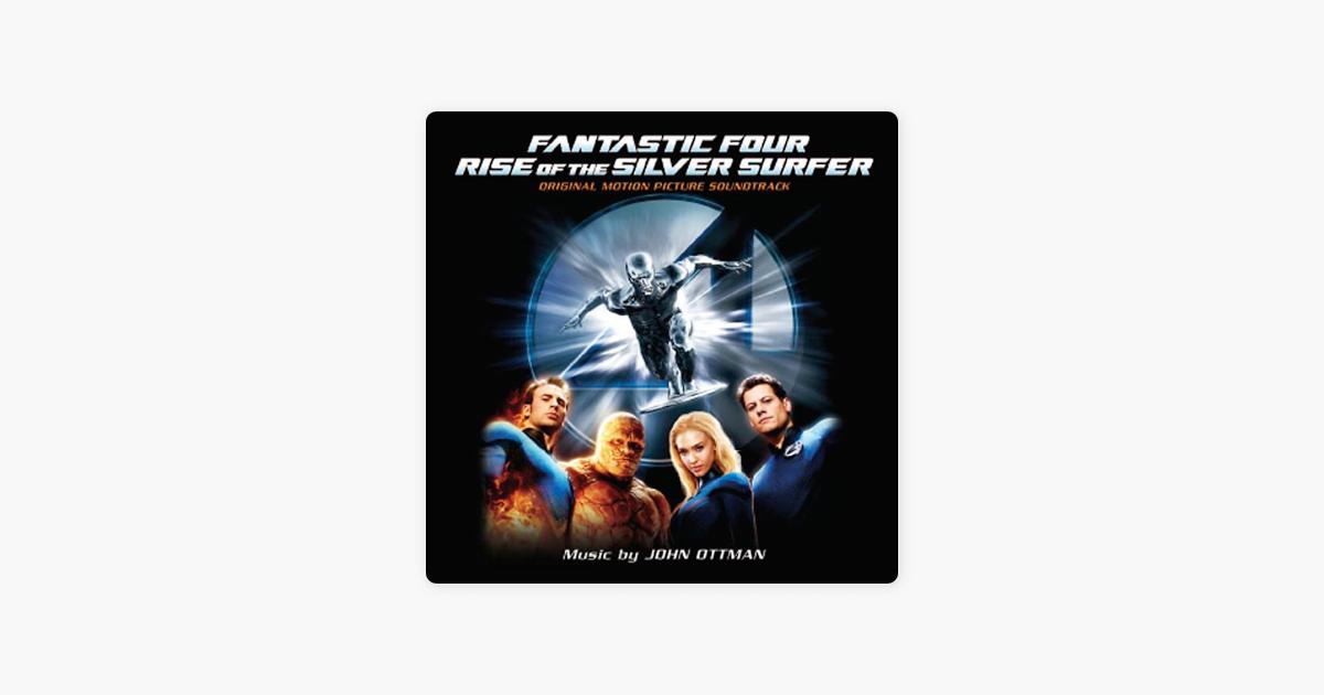 Fantastic Four: Rise of the Silver Surfer (Original Motion Picture  Soundtrack) by John Ottman