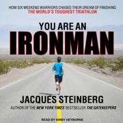 Download You Are an Ironman: How Six Weekend Warriors Chased Their Dream of Finishing the World's Toughest Triathlon (Unabridged) Audio Book