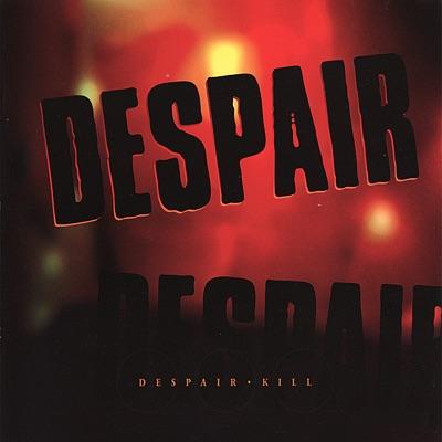 Kill - EP - Despair