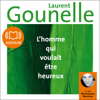 Laurent Gounelle - L'homme qui voulait être heureux artwork
