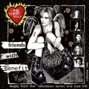 One Tree Hill, Vol. 2: Friends With Benefit (Music from the WB Television Series) - Multi-interprètes