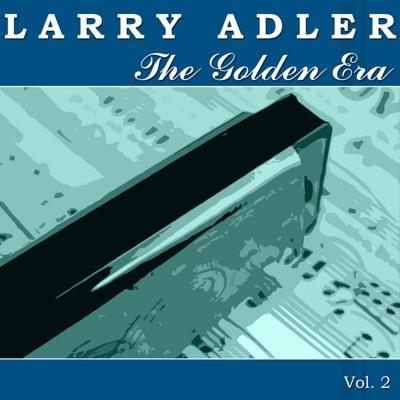 The Golden Era of Larry Adler, Vol. 2 - Larry Adler