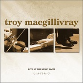 Troy MacGillivray - Pressed For Time