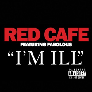 I'm Ill (feat. Fabolous) - Single