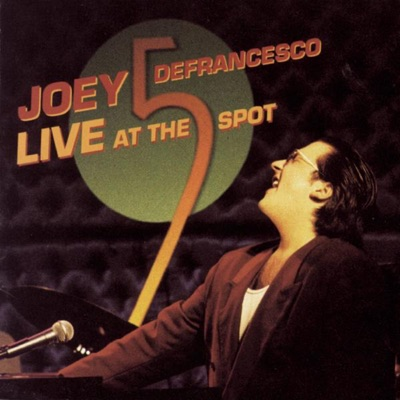 Live At the 5 Spot - Joey DeFrancesco