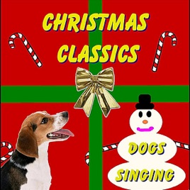Christmas Classics by Dogs Singing on Apple Music
