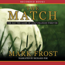 The Match: The Day the Game of Golf Changed Forever (Unabridged) audiobook