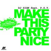 Make This Party Nice, Pt. 1 (feat. P.S.Y.) - Single