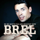 Jacques Brel : Ne me quitte pas and greatest hits