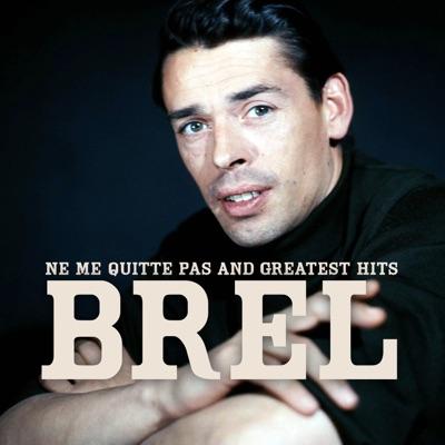 Jacques Brel : Ne me quitte pas and greatest hits - Jacques Brel