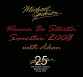Michael Jackson feat. Akon - Wanna Be Startin' Somethin' 2008 (Johnny Vicious Remix)