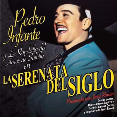 La Serénata del Siglo - Pedro Infante