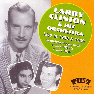 Live In 1938 & 1939 - Larry Clinton