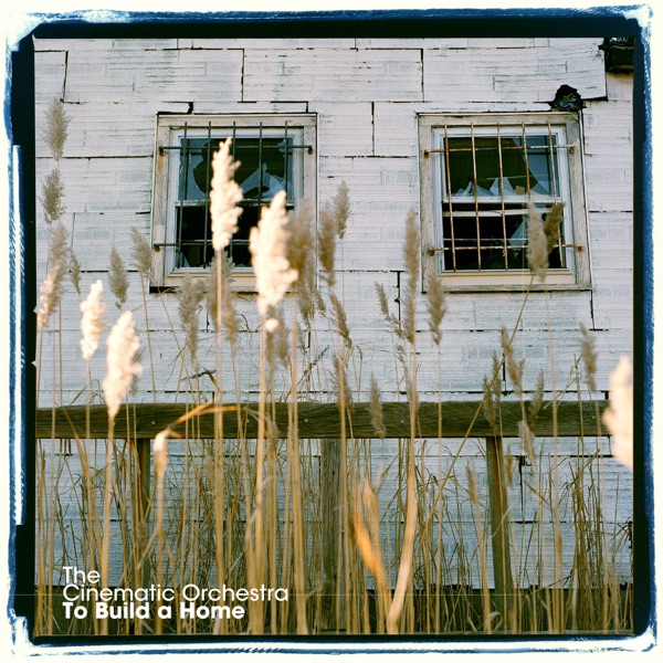 To build a home single by the cinematic orchestra on apple music