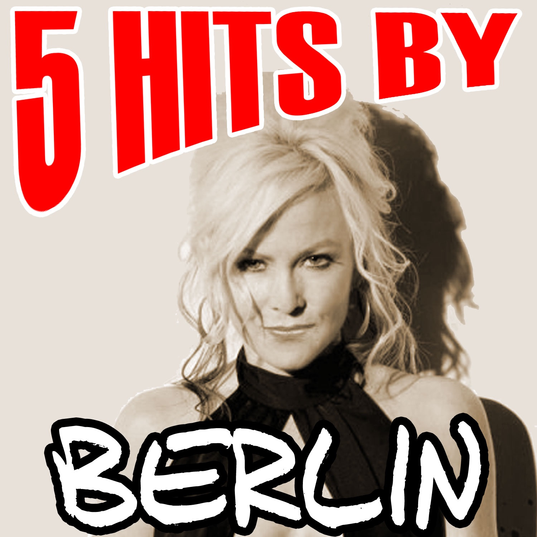 5 Hits By Berlin