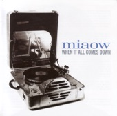 "Miaow - When It All Comes Down (12"" Version)"