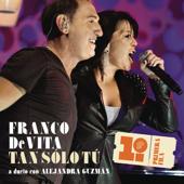 Tan Sólo Tú (feat. Alejandra Guzmán) - Franco de Vita