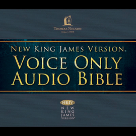 Voice Only Audio Bible - New King James Version, NKJV: Complete Bible (Unabridged) audiobook
