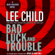 Lee Child - Bad Luck and Trouble: A Jack Reacher Novel (Unabridged)