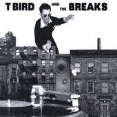 T Bird and the Breaks - Baby Bottle