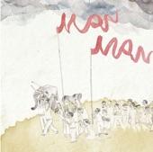 Man Man - Tunneling Through the Guy