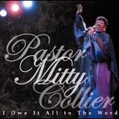 Pastor Mitty Collier - I Had A Talk With God Last Night