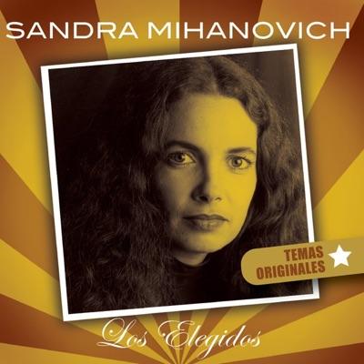 Sandra Mihanovich - Los Elegidos - Sandra Mihanovich