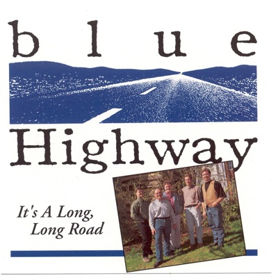 It's A Long, Long Road - Blue Highway