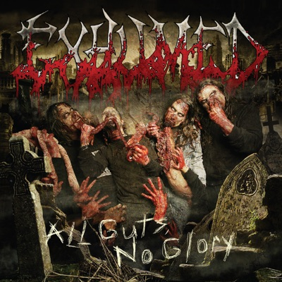 All Guts, No Glory (Deluxe Version) - Exhumed