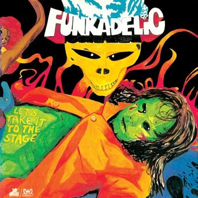 Let's Take It to the Stage - Funkadelic