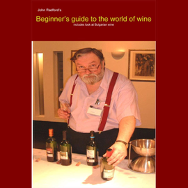Beginner's Guide into the World of Wine: Wine (Unabridged) audiobook