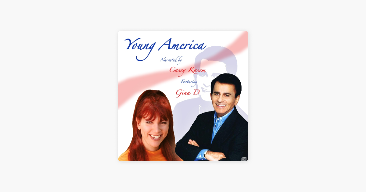 Young America (feat  Gina D ) by Casey Kasem on iTunes