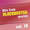 Hits from Blockbuster Movies Vol. 10 - The Original Movies Orchestra