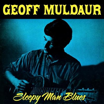 Sleepy Man Blues - Geoff Muldaur